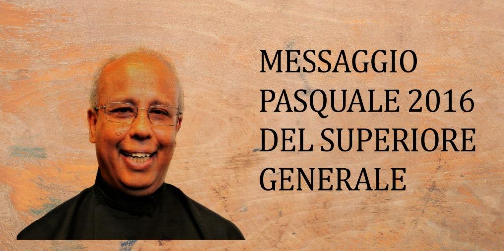 Messaggio pasquale 2016 del Superiore Generale